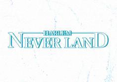 NEVER LAND -HARLEM-